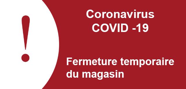 Fermeture Coronavirus - COVID-19